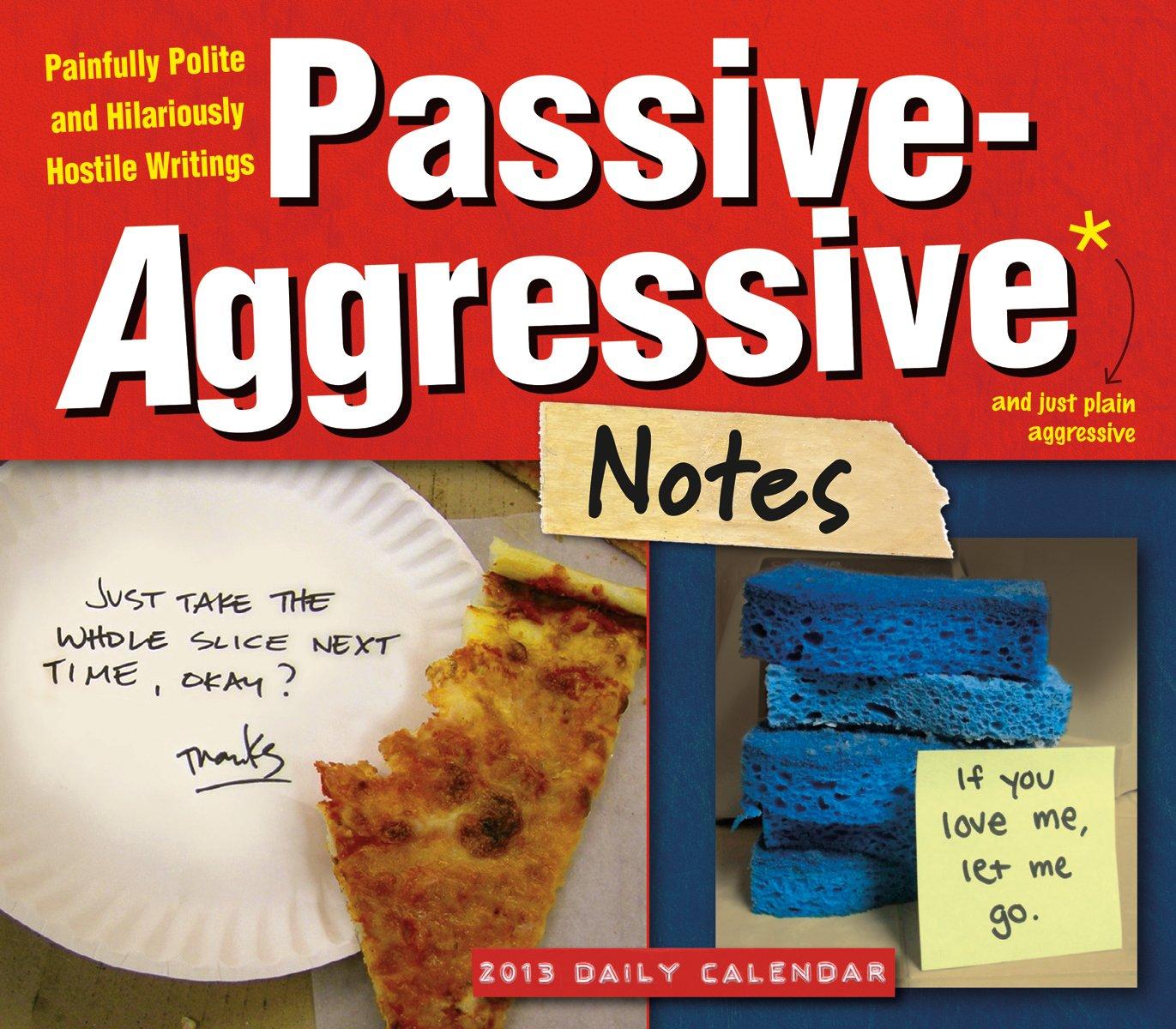 Read Online Passive-Aggressive Notes 2013 Box/Daily (calendar) pdf