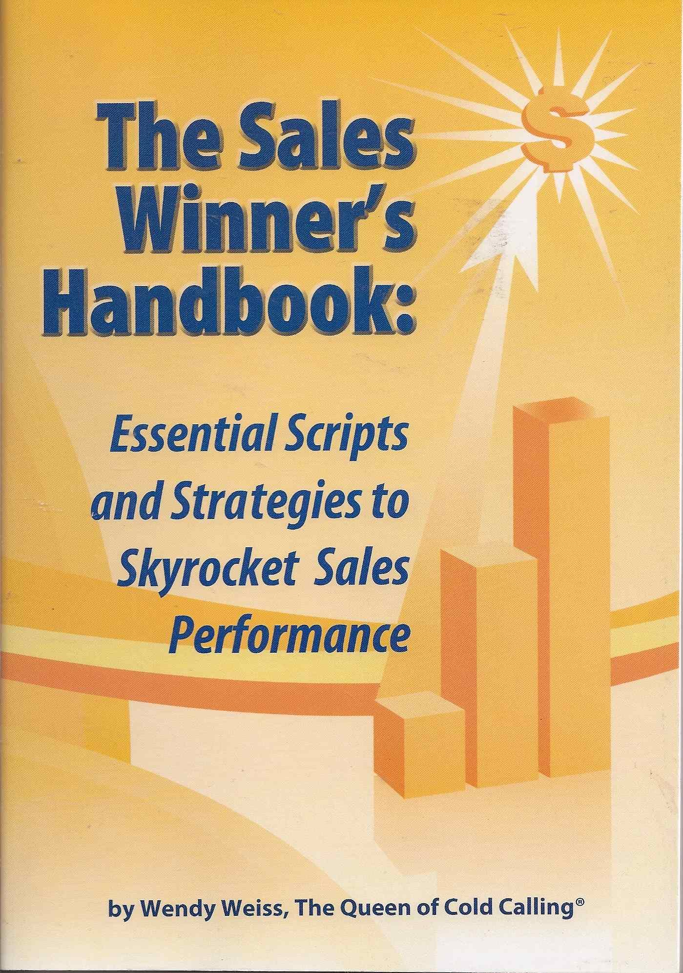 The Sales Winner's Handbook: Essential Scripts and Strategies to Skyrocket Sales Performance ebook