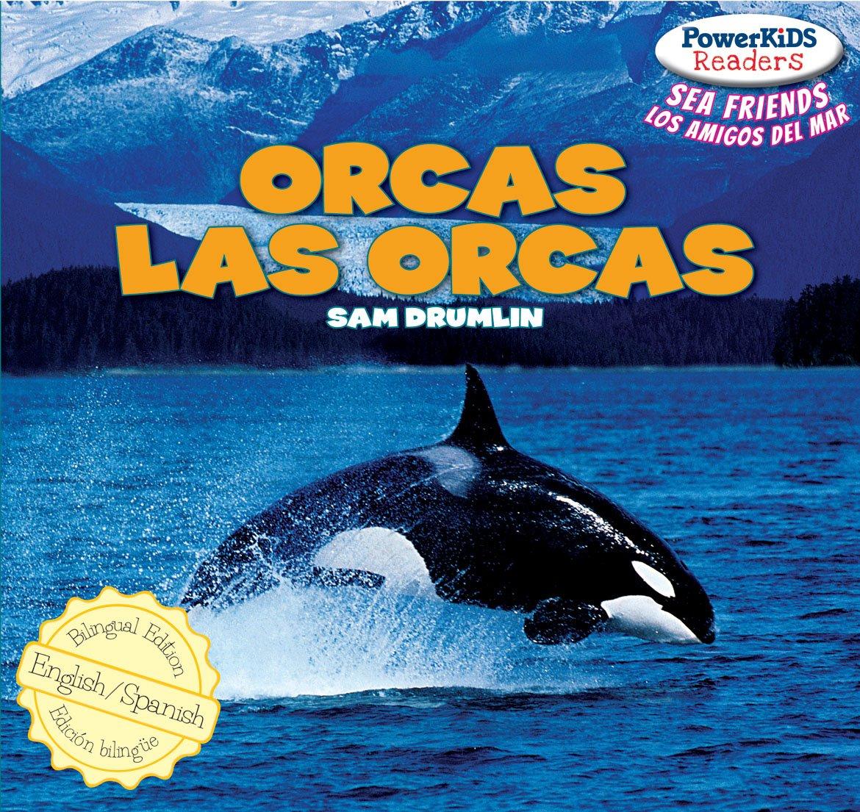 Orcas / Las Orcas (Powerkids Readers: Sea Friends / Los Amigos Del Mar)