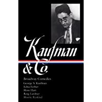 Kaufman and Co.: Broadway Comedies: The Royal Family / Animal Crackers / June Moon / Once in a Lifetime / Of Thee I Sing…