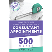How to Write Simple and Effective Consultant Appointments in Just 500 Words