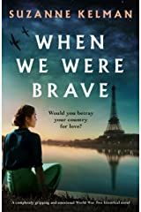 When We Were Brave: A completely gripping and emotional WW2 historical novel Kindle Edition