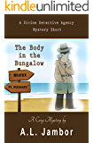 The Body in the Bungalow (A Divine Detective Agency Mystery Book 1)