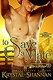 To Save A Mate: Somewhere, TX Saga (VonBrandt Family Book 1)