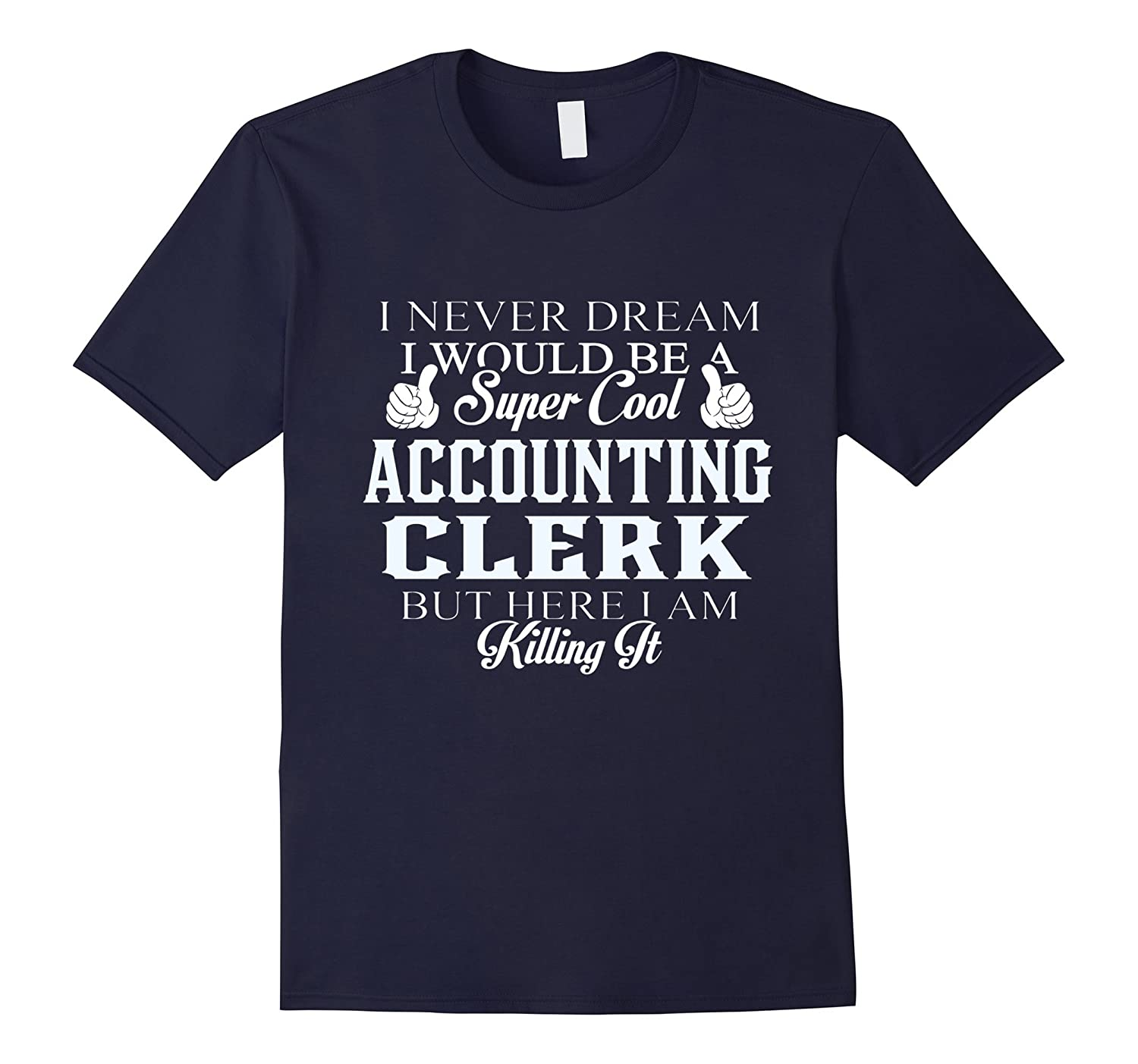 Dreamed would super cool Accounting clerk killing it-TH