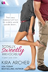 Totally, Sweetly, Irrevocably (Sweet Love Book 2) Kindle Edition
