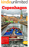 Copenhagen in 3 Days (Travel Guide 2018): Best Things to Do in Copenhagen, Denmark: 3-Day Travel Itinerary, Best Value Hotels and Restaurants, Best Place to Shop and Go Out, Top Sights and Many Tips.