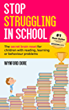 Stop Struggling In School: The secret brain reset for children with reading, learning or behaviour problems (English Edition)