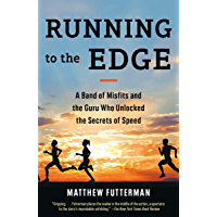 Running to the Edge: A Band of Misfits and the Guru Who Unlocked the Secrets of Speed (English Edition)