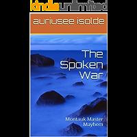 The Spoken War: Montauk Master Mayhem