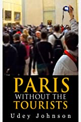 Paris - Without the Tourists Kindle Edition
