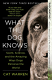 What the Dog Knows: The Science and Wonder of Working Dogs (English Edition)