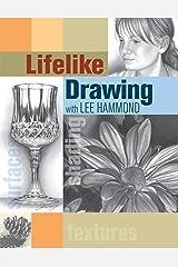 Lifelike Drawing with Lee Hammond Kindle Edition