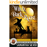 A Witch, Dark Roast (Enchanted Enclave Mystery Book 3)