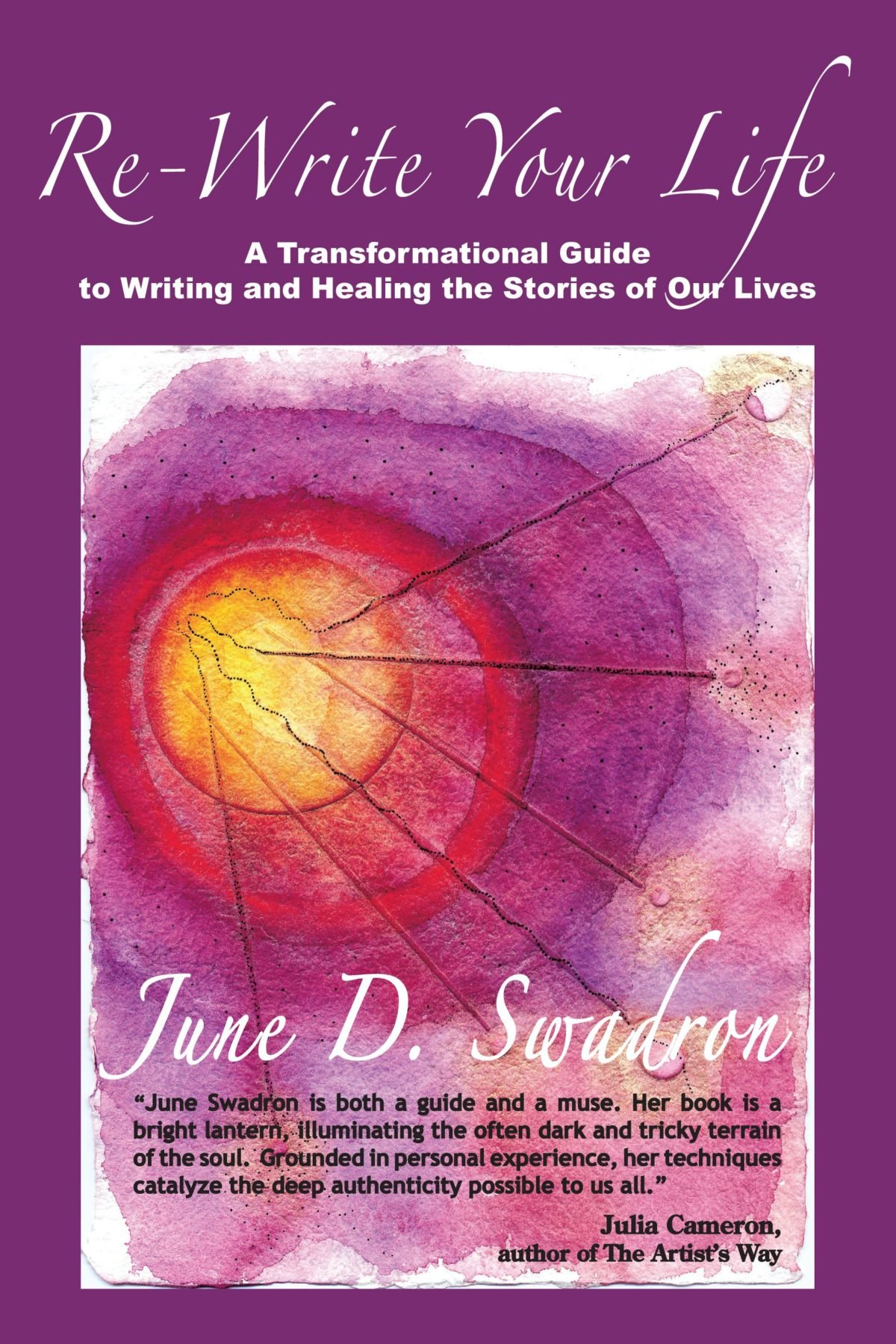 Re-Write Your Life: A Transformational Guide to Writing and Healing ...