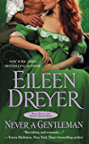 Never a Gentleman (The Drake's Rakes series Book 2)