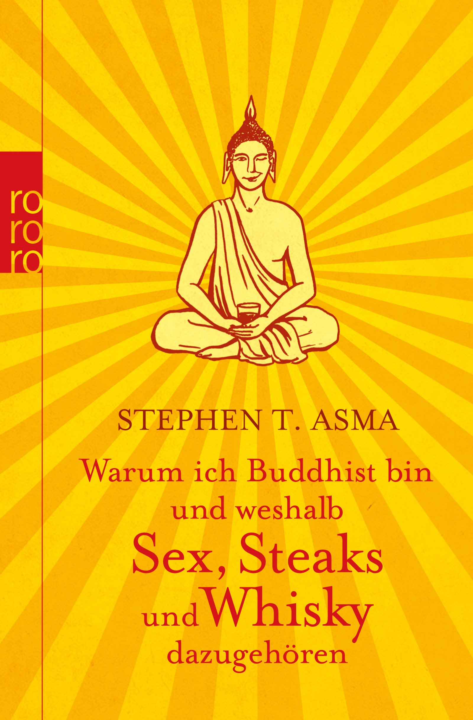 Warum ich Buddhist bin und weshalb Sex, Steaks und Whisky dazugehören