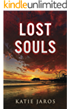 Lost Souls (The Lost Souls Trilogy Book 1)
