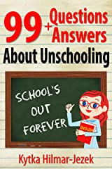 99 Questions and Answers About Unschooling Kindle Edition
