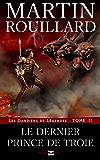 Les Gardiens de Légendes, Tome 3: Le Dernier Prince de Troie