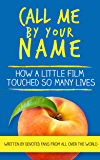 Call Me By Your Name: How a Little Film Touched So Many Lives