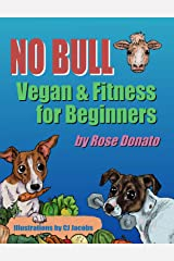 No Bull: Vegan & Fitness for Beginners Kindle Edition