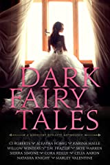Dark Fairy Tales: A Midnight Dynasty Anthology Kindle Edition