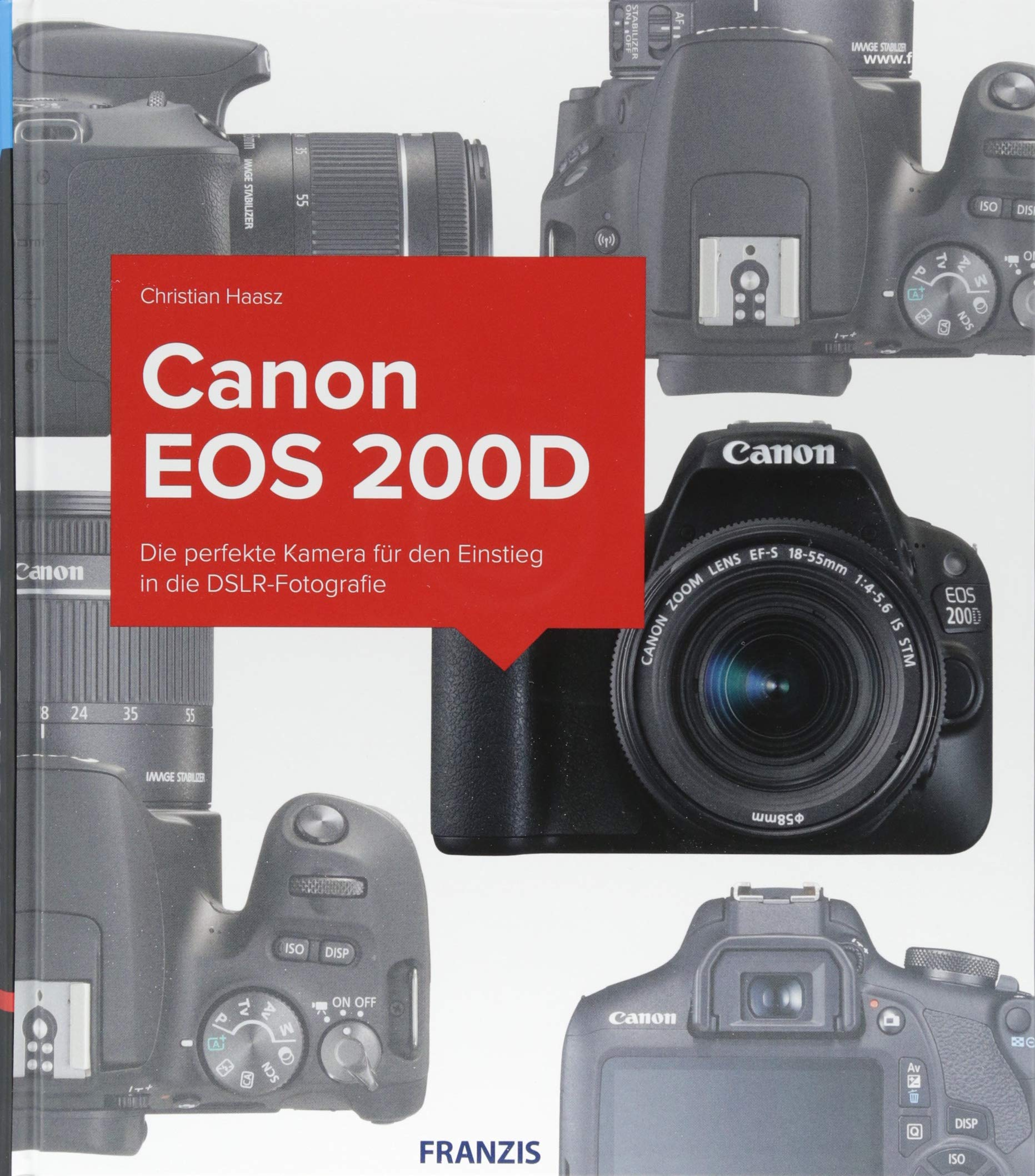 Kamerabuch Canon EOS 200D: Die perfekte Kamera für den Einstieg in ...