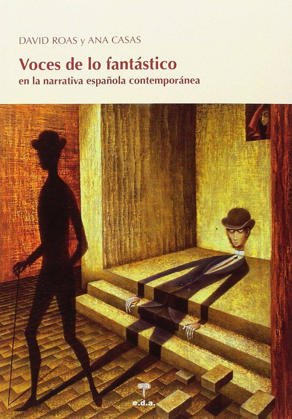 Voces de lo Fantástico: en la narrativa española contemporánea ...