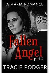 Fallen Angel, Part 2: Fallen Angel Series - A Mafia Romance Kindle Edition