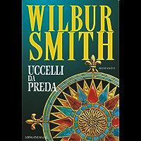 Uccelli da preda: Il ciclo dei Courteney (La Gaja scienza Vol. 523) (Italian Edition)