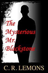 The Mysterious Mr. Blackstone Kindle Edition
