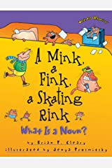 A Mink, a Fink, a Skating Rink: What Is a Noun? (Words Are CATegorical ®) Kindle Edition