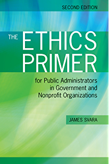 American public policy promise and performance kindle edition by the ethics primer for public administrators in government and nonprofit organizations fandeluxe Gallery