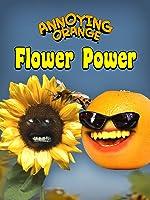 Annoying Orange - Flower Power