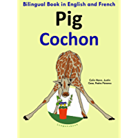 Bilingual Book in English and French: Pig — Cochon (Learn French for Kids 2)