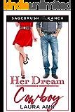 Her Dream Cowboy: a clean cowboy romance (Sagebrush Ranch Book 1)
