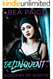 Delinquent: A reform school reverse harem romance (Academy of Misfits Book 1)