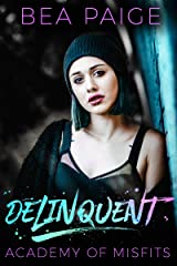 Delinquent: A Dark High School Romance (Academy of Misfits Book 1) Kindle Edition