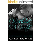 Without A Wolf (A Big Woods Pack Novel Book 1)