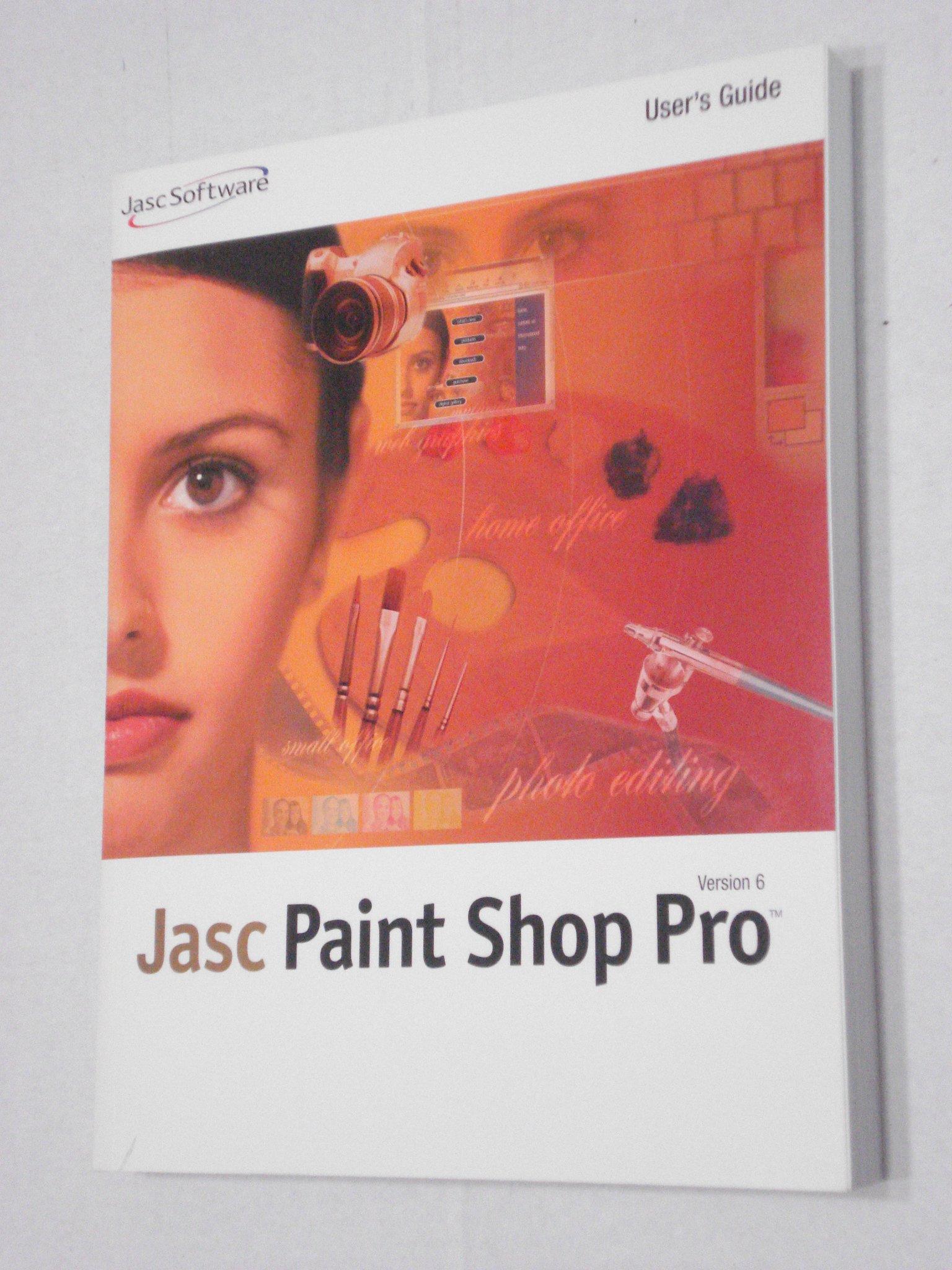 JASC Paint Shop Pro Version 6 (JASC Software-User\u0027s Guide): Jasc