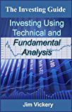 The Investing Guide: Investing using Technical and Fundamental Analysis