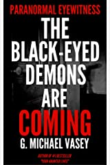 The Black-Eyed Demons Are Coming: True Accounts To Keep You Awake Tonight: True Tales Of Terror, True Horror Stories, Creepy Stories, Real BEK Accounts, ... Eyewitness Shorts - Episode Book 1) Kindle Edition