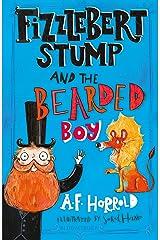 Fizzlebert Stump and the Bearded Boy Kindle Edition