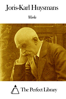 Works of Joris-Karl Huysmans