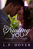Trusting You: A Second Chances Novel (A Second Chances Standalone Book 2)