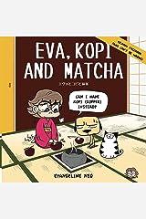 Eva, Kopi and Matcha Kindle Edition
