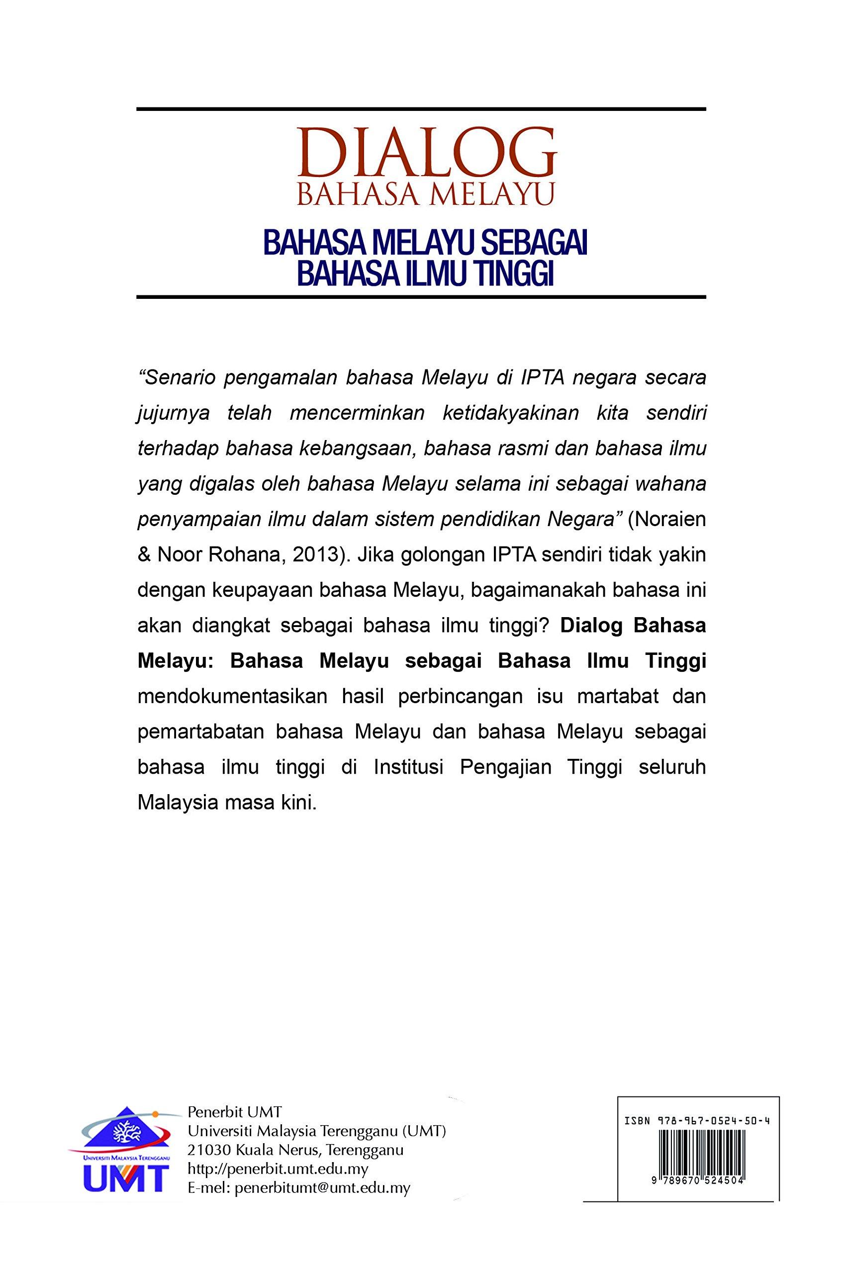 Dialog Bahasa Melayu Bahasa Melayu Sebagai Bahasa Ilmu Tinggi Dialogue Malay As A Language Of Scholarly Knowledge Noraien Mansor Noor Rohana Mansor 9789670524504 Amazon Com Books