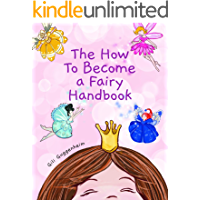 The How to Become a Fairy Handbook : - Picture Book for Girls Ages 3-6