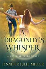 A Dragonfly's Whisper (Water Skippers Book 2) Kindle Edition